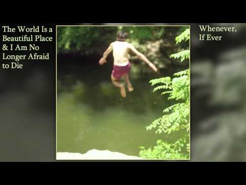 || FULL ALBUM || The World Is a Beautiful Place & I Am No Longer Afraid to Die - Whenever, If Ever