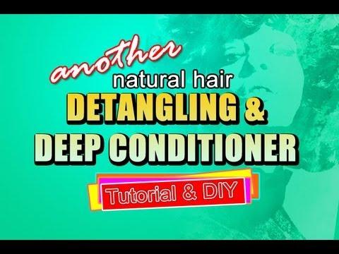 ANOTHER: Natural Hair Detangling and Deep Conditioning Vid | Natural Hair