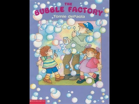 The Bubble Factory by Tomie dePaola. Grandma Annii's Storytime