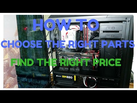 How To Choose The Right PC Parts & Find The Right Price