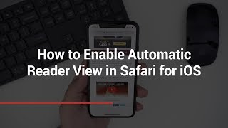 How to Enable Automatic Reader View in Safari for iOS