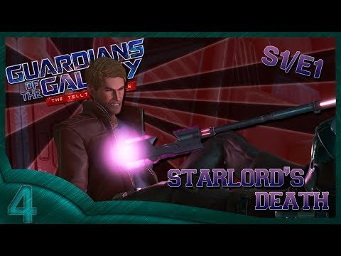 Guardians of the Galaxy: The Telltale Series (part 4) Starlord's death