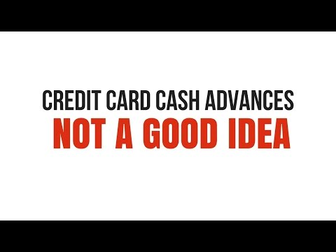 Why Credit Card Cash Advances Are Not A Good Idea