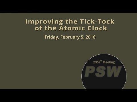 PSW 2357 Improving the Tick-Tock of the Atomic Clock  Andrew Ludlow
