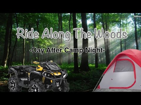 Ride Along The Woods - The Day After Camp Night