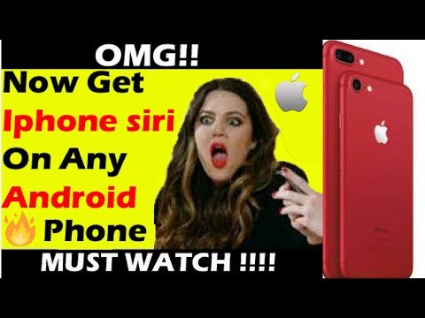 How To Get Iphone Siri On Android Device ? Without root by install google assistant