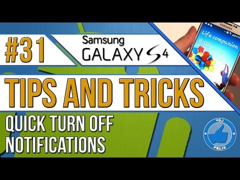 Samsung Galaxy S4 Tips and Tricks #31: Quick Turn Off Notifications