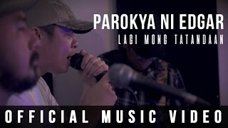 Parokya Ni Edgar - Lagi Mong Tatandaan ( Official Music Video )