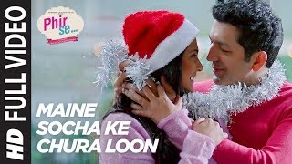 Arijit Singh: Maine Socha Ke Chura Loon Full Video | PHIR SE | Shreya Ghoshal | T-Series