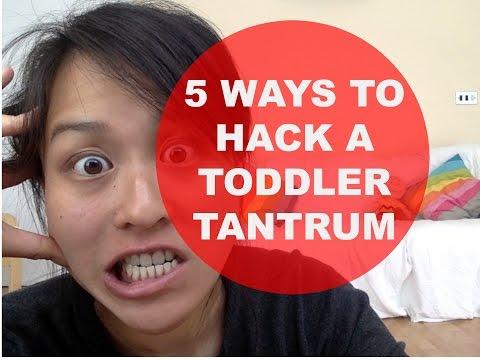 5 WAYS TO HACK A TODDLER TANTRUM
