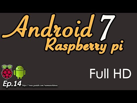 New Android 7.1.2 on Raspberry pi 3 - (EP14) Full HD resolution configuration
