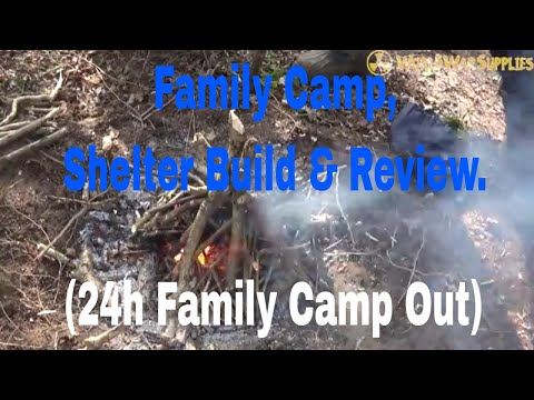 Family Camp, Shelter Build & Review. (24h Family Camp Out)