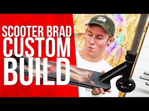 CUSTOM PRO SCOOTER BUILD WITH SCOOTER BRAD!