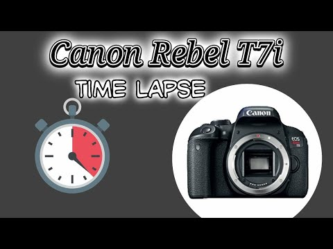 Canon Rebel EOS T7i/800D Time Lapse Tutorial with Demos