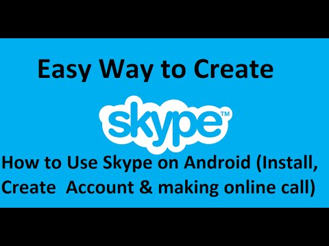 How to Use Skype on Android (Install , Create Skype Account & making online call )