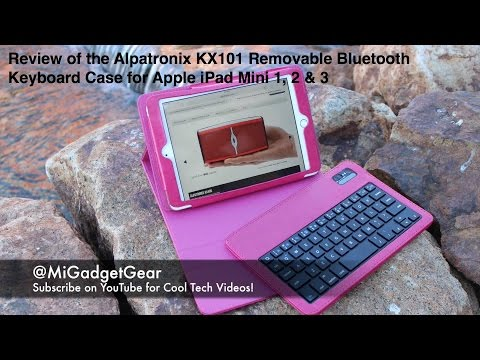 Review of the Alpatronix KX101 Removable Bluetooth Keyboard Case for Apple iPad Mini 1, 2 & 3