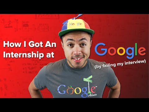 How I Got An Internship At Google (by failing my interview)