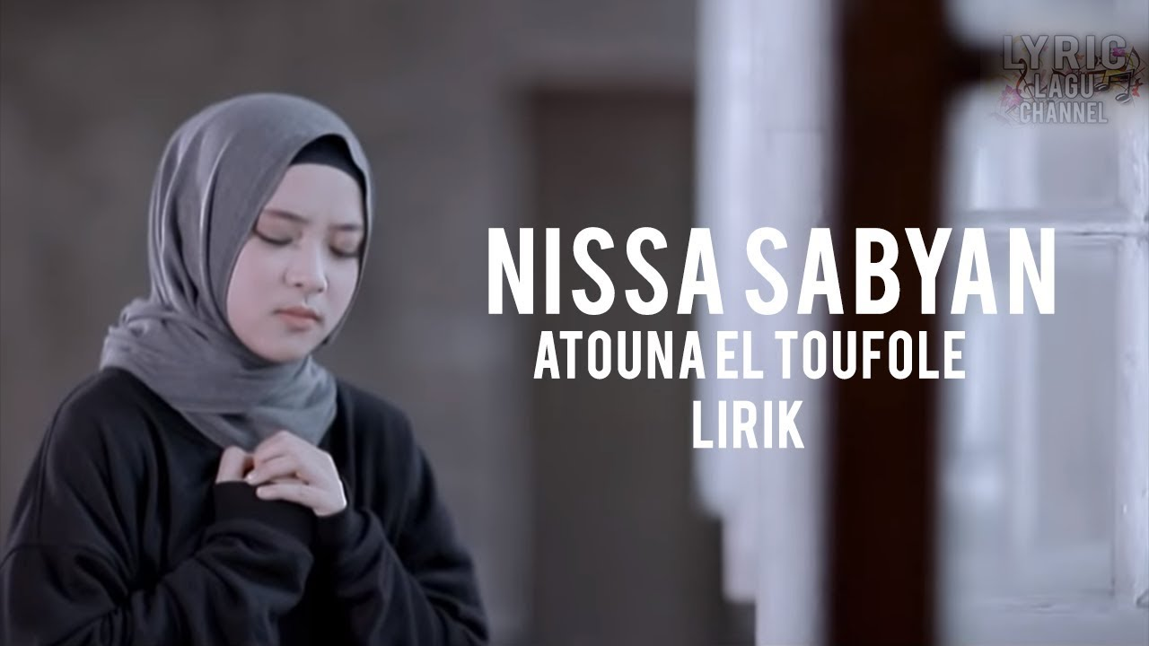 Download NISSA SABYAN - Atouna El Toufole  ( Lirik ) MP3 Gratis