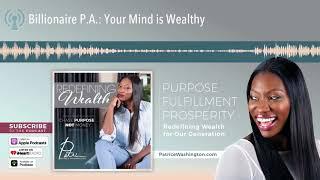 Billionaire P.A.: Your Mind is Wealthy