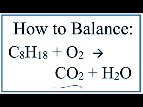 How to Balance C8H18 + O2 = CO2 + H2O:  Octane Combustion Reaction