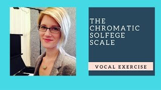Learn To Sing The Chromatic Solfege Scale