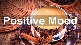 Positive Mood Bossa Nova - Happy Jazz Music for Good Morning