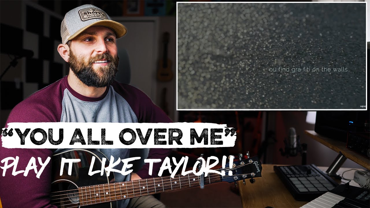"""How To Play """"You All Over Me"""" Like Taylor Swift!!   REACTION + Guitar Chords"""