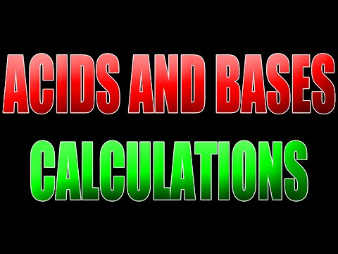 Acids and Bases 2 - PH and Concentration Calculations