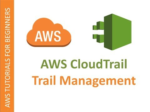 AWS Cloud | CloudTrail | Trail Modifications and Deletion