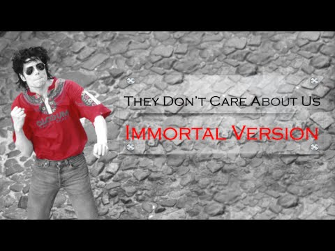 Michael Jackson - They Don't Care About Us [Immortal Version]