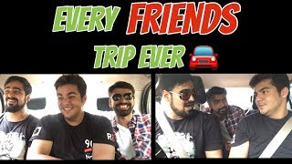 Every Friends Trip ever | Ashish Chanchlani