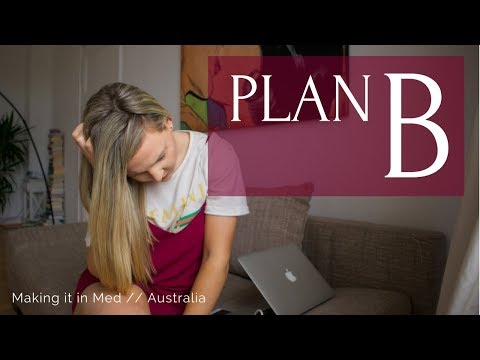 Sometimes You Need a Plan B // MED SCHOOL Australia