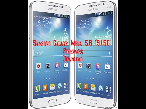 How To  Download Samsung Galaxy Mega 5.8 I9150  Firmware