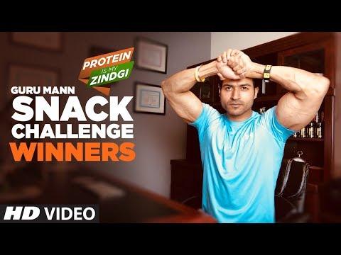 WINNER: SNACK CHALLENGE by Guru Mann #ProteinIsMyZindagi || Guru Mann Challenge Series 2018