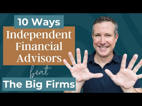 10 Ways Independent Financial Advisors Beat the Big Firms - How Smaller Firms Can Save You Big Bucks