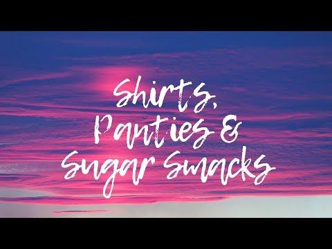 Shirts, Panties and Sugar Smacks