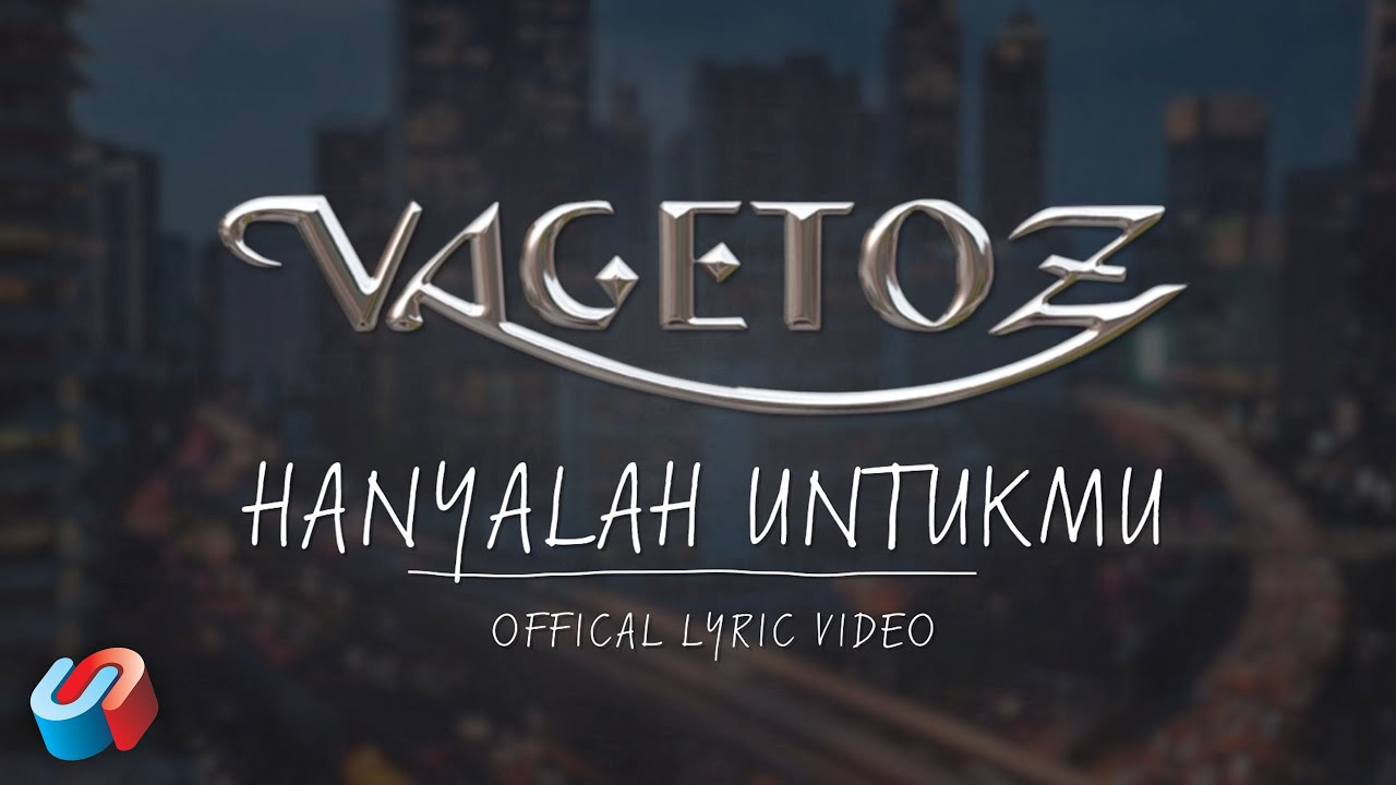 Download Vagetoz - Hanyalah Untukmu (Official Lyric Video) MP3 Gratis