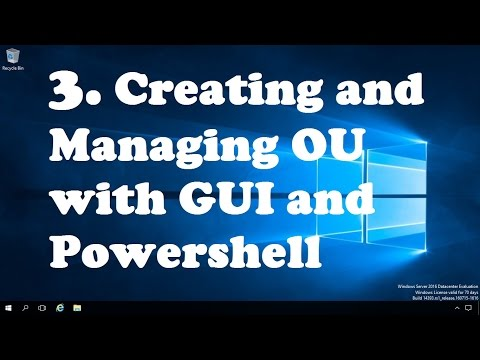 3. Creating and Managing OU with GUI and Powershell