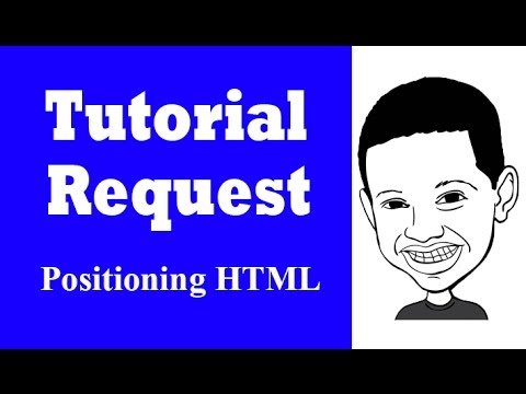 Tutorial Request Series: How To Position HTML on a Webpage - ANSWERED