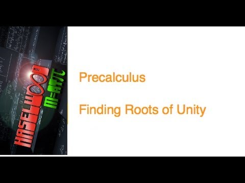 Precalculus - 6.6 Notes Example 9: Roots of Unity