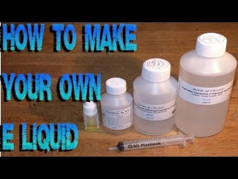How To Mix & Make Your Own E Juice Liquid DIY