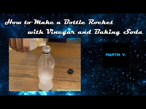 How to Make a Bottle Rocket with Baking Soda and Vinegar
