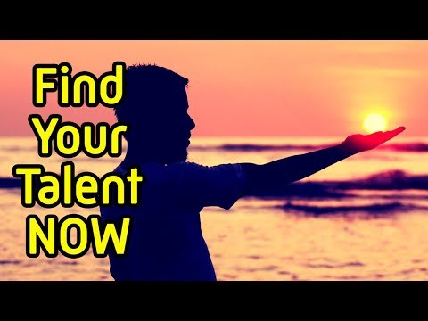2 ways how to find your talent and passion - How find yourself and realize the business of life
