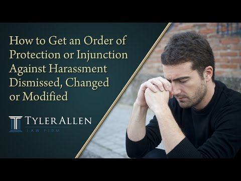 How to Get an Order of Protection or Injunction Against Harassment Dismissed, Changed or Modified