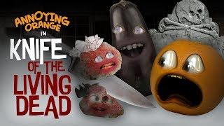 Annoying Orange - Knife of the Living Dead! #Shocktober