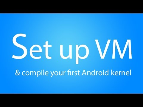 Set up VM and compile your first kernel