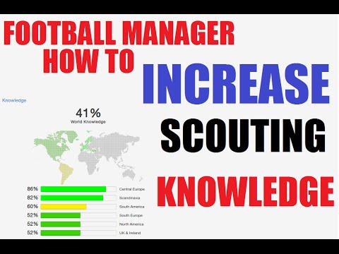 Football Manager Guide HOW TO Increase Scouting Knowledge