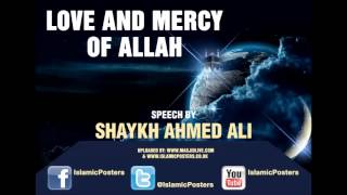 ***NEW** Love and Mercy of Allah by Shaykh Ahmed Ali