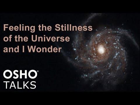 OSHO: Feeling the Stillness of the Universe ...