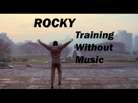 ROCKY Training Without Music